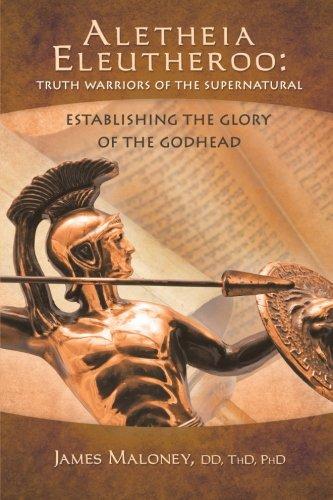 Aletheia Eleutheroo: Truth Warriors Of The Supernatural