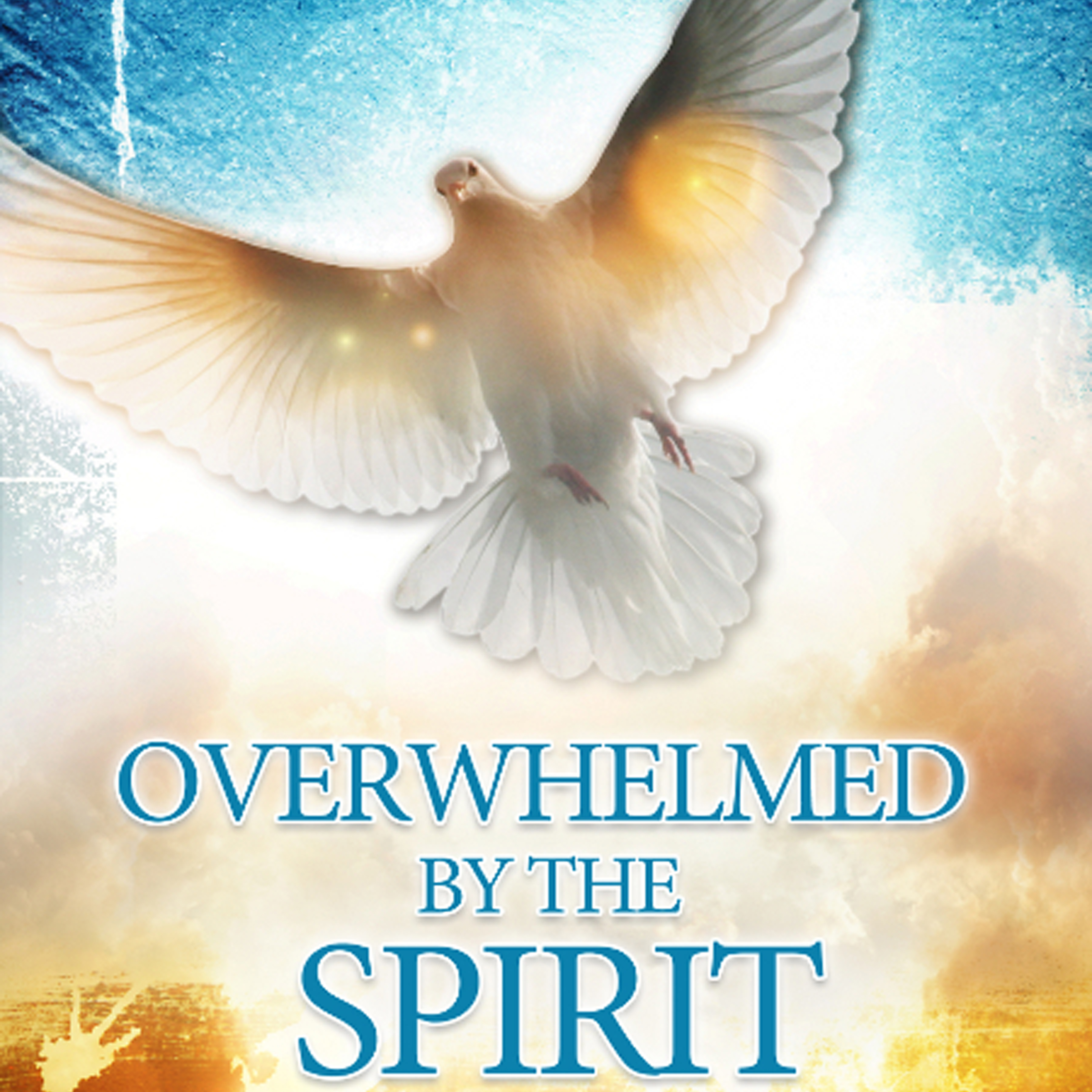 Overwhelmed by the Spirit (Audiobook)