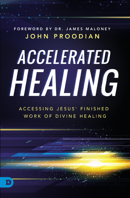 Accelerated Healing (Accessing Jesus' Finished Work of Divine Healing)