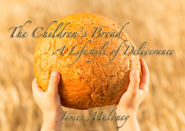 The Children's Bread: A Lifestyle of Deliverance (Session 3)