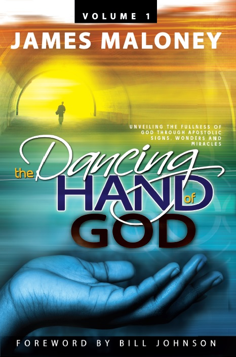 The Dancing Hand of God: Unveiling the Fullness of God through Apostolic Signs, Wonders and Miracles (Volume 1)