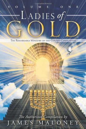Ladies of Gold: The Remarkable Ministry of the Golden Candlestick (Volume 1)
