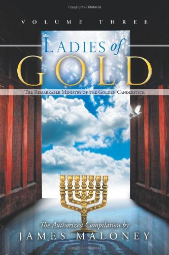 Ladies of Gold: The Remarkable Ministry of the Golden Candlestick (Volume 3)